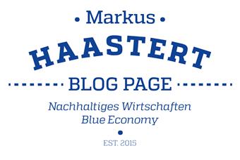 Nachhaltiges Wirtschaften, Cascading Economy , Entrepreneurship : Markus Haastert - regionales Wirtschaften, mit Zero Emissions zur Blue Economy , Unternehmertum